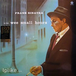 Виниловая пластинка Frank Sinatra - In The Wee Small Hours