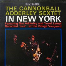 Виниловая пластинка Cannonball Adderley Sextet - In New York