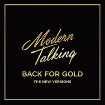 Виниловая пластинка Modern Talking - Back For Gold - The New Versions