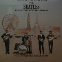 Виниловая пластинка Beatles - Blackpool And Paris 1964-'65 - The Legendary Broadcasts
