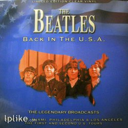 Виниловая пластинка Beatles - Back In The U.S.A. - The Legendary Broadcasts