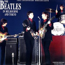Виниловая пластинка Beatles - In Melbourne And Tokyo - The Legendary Broadcasts