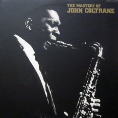 Виниловая пластинка John Coltrane - The Mastery Of John Coltrane