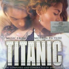 Виниловая пластинка James Horner - Titanic (Music From The Motion Picture)