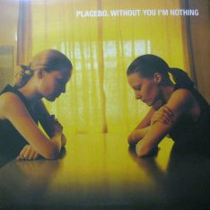 Виниловая пластинка Placebo - Without You I'm Nothing
