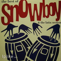 Виниловая пластинка Snowboy & The Latin Section - The Best Of Snowboy & The Latin Section