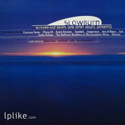 Виниловая пластинка Various - Slowburn: Blissed-Out Beats And After Hours Anthems