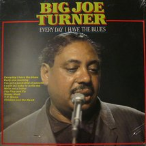 Виниловая пластинка Big Joe Turner - Every Day I Have The Blues