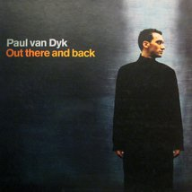 Виниловая пластинка Paul van Dyk - Out There And Back