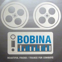 Виниловая пластинка Bobina - Beautiful Friend / Trance For Cowboys