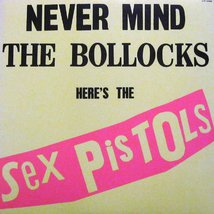 Виниловая пластинка Sex Pistols - Never Mind The Bollocks Here's The Sex Pistols